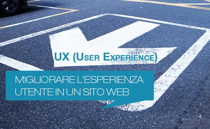 UX User Experience, come migliorare l'esperienza dell'utente in un sito web